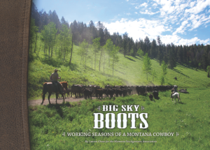 Big Sky Boots Montana Family Ranching Project Coffee Table Book
