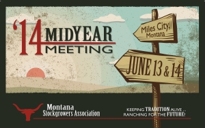 Montana Stockgrowers 2014 Mid-Year Meeting Miles City